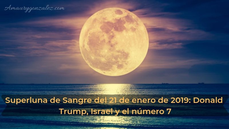 Superluna-de-Sangre-del-21-de-enero-de-2019-Donald-Trump-Israel-y-el-numero-7